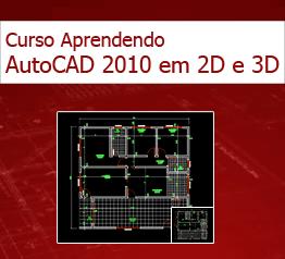 Aprendendo AutoCAD 2010 em 2D e 3D