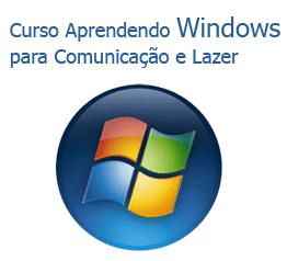 Aprendendo Windows para Comunicação e Lazer