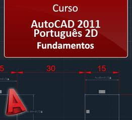 AutoCAD 2011 Português 2D Fundamentos