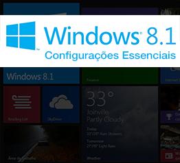 Windows 8.1 Configurações Essenciais